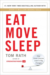 Tom Rath's EAT MOVE SLEEP
